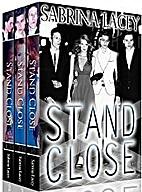 Stand Close Bundle: Part 1-3 by Sabrina…
