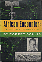 African Encounter: A Doctor in Nigeria by…
