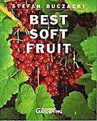 Best Soft Fruit by Stefan T. Buczacki