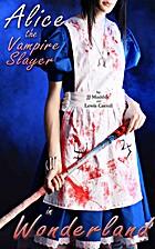 Alice in Wonderland: The Vampire Slayer…