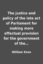 The justice and policy of the late act of…