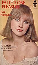 Patty's One Pleasure by Erik Hampden