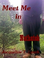 Meet Me in Nuthatch by Jacqueline T. Lynch