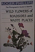 Wild Flowers of Roadsides and Waste Places…