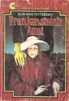 Frankenstein's Aunt by Allan Rune Pettersson