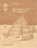 Archaeology of Oregon by C. Melvin Aikens