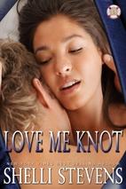 Love Me Knot by Shelli Stevens