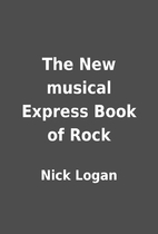 The New musical Express Book of Rock by Nick…