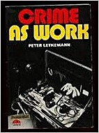 Crime as Work (A Spectrum book) by Peter…
