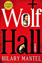 Wolf Hall: A Novel by Hilary Mantel