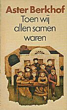 Toen wij allen samen waren by Aster Berkhof