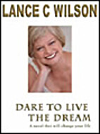 Dare to Live the Dream by Lance Wilson