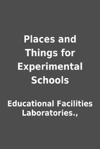 Places and Things for Experimental Schools…