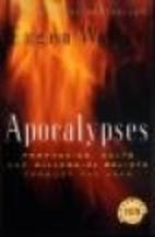 Apocalypses: Prophecies, Cults, and…