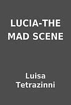 LUCIA-THE MAD SCENE by Luisa Tetrazinni