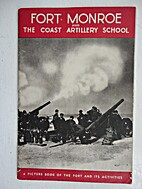Fort Monroe and the Coast Artillery School.