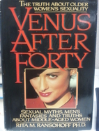 Venus After Forty: Sexual Myths, Men's…