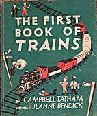 The First Book of Trains by Campbell Tatham