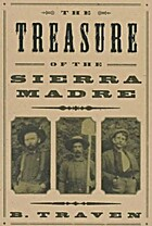 The Treasure of the Sierra Madre: A Novel by…