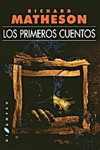 Los primeros cuentos by Richard Matheson