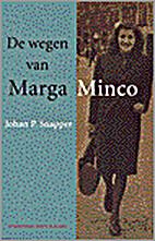 De wegen van Marga Minco by Johan P. Snapper