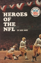 Heroes of the NFL by Jack J. Hand