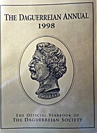 The Daguerreian Annual 1998 by Mark S.…