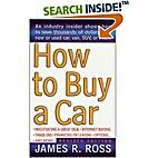 How to Buy A Car; A Former Car Salesman…