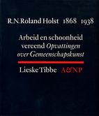 R. N. Roland Holst, arbeid en schoonheid…
