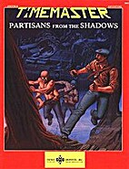 Partisans From the Shadows (Timemaster…