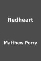 Redheart by Matthew Perry