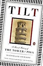 Tilt: A Skewed History of the Tower of Pisa…