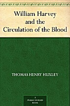 William Harvey and the Circulation of the…