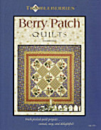 Thimbleberries Berry Patch Quilts by Lynette…