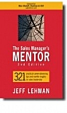 The Sales Manager's MENTOR by Jeff Lehman