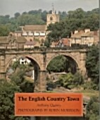 The English Country Town by Anthony Quiney