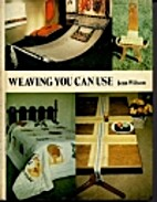 Weaving You Can Use by Jean Verseput Wilson