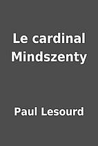 Le cardinal Mindszenty by Paul Lesourd