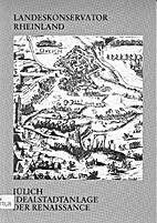 Jülich, Idealstadtanlage der Renaissance…