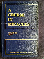 A Course in Miracles, Volume One: Text