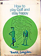 How to play golf and stay happy by David…