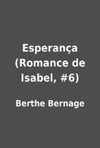 Esperança (Romance de Isabel, #6) by Berthe…