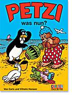 Petzi, Bd.33, Petzi, Was nun? by Carla…