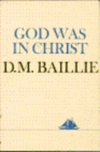 God Was in Christ by D. M. Baillie