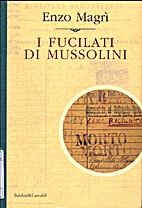 I fucilati di Mussolini. by Enzo Magrì