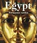 Egypten: Faraoenes verden
