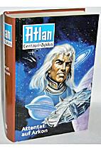 Atlan - Centauri - Zyklus 1/3 - Attentat auf…