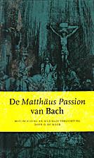 De Matthäus Passion van Bach by O. de Moor
