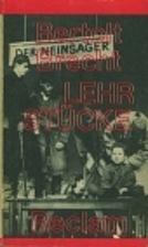 Die Lehrstücke. by Bertolt Brecht