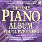 The Only Piano Album You'll Ever Need by…
